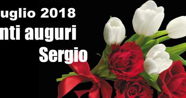 6 Luglio 2018: Tanti auguri Sergio